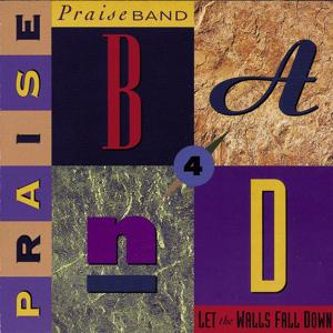 Praise Band 4 - Let The Walls Fall Down