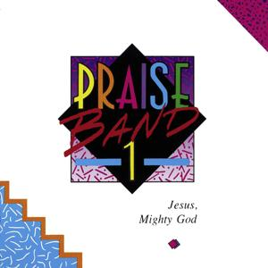Praise Band 1 - Jesus, Mighty God