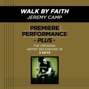Premiere Performance Plus: Walk By Faith