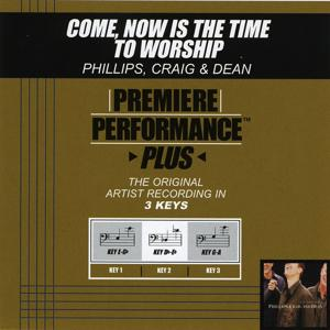 Come, Now Is the Time to Worship (Performance Tracks) - EP