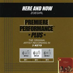 Premiere Performance Plus: Here And Now