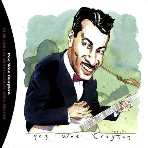 Pee Wee's Blues - The Complete Aladdin And Imperial Recordings