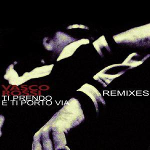 Ti Prendo E Ti Porto Via Remixes