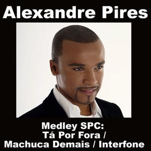 Medley SPC: Tá Por Fora / Machuca Demais / Interfone