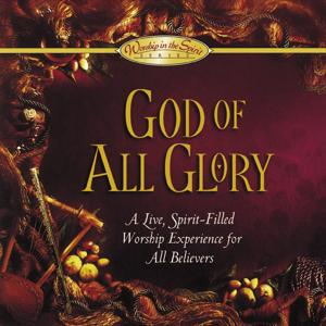 God Of All Glory