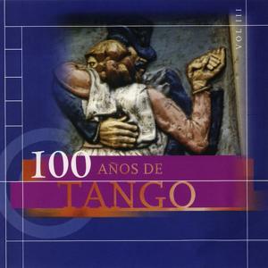 100 Años De Tango Vol.3