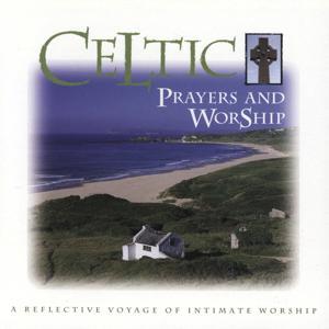 Celtic Prayers and Worship
