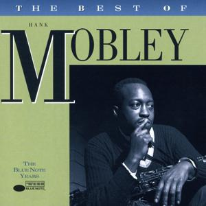 The Best Of Hank Mobley - The Blue Note Years