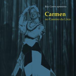 Carmen No Cassino Da Urca