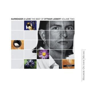 Surrender 2 Love: Best of Ottmar Liebert Vol Two
