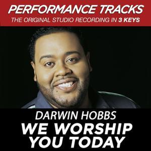We Worship You Today (Performance Tracks) - EP