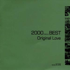 2000 Best (Millennium Best) Original Love