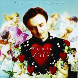 The Goran Bregovic Music For Films