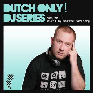 Dutch Only! Series Vol. 1 - Mixed By Gerard Karsdorp