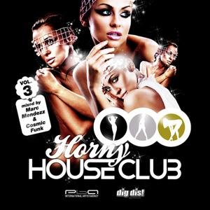 Horny House Club Vol. 3 - mixed by Marc Mendezz & Cosmic Funk