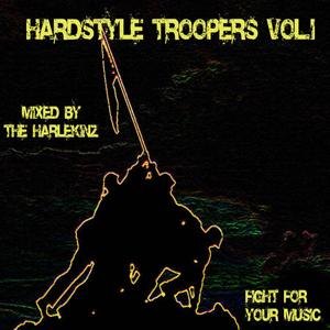 Hardstyle Troopers Vol. 1 - Fight For Your Music (Mixed by The Harlekinz)