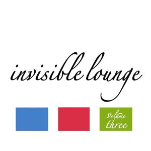 Invisible Lounge Vol. 3 - Finest Chill Out & Lounge Music