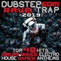 Dubstep EDM Rave Trap 2019 Top 40 Hits Drum & Bass, Electro House Dance Anthems
