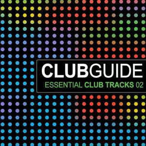 Club Guide - Essential Club Tracks Vol. 2