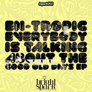 Everybody Is Talking About The Good Old Days EP