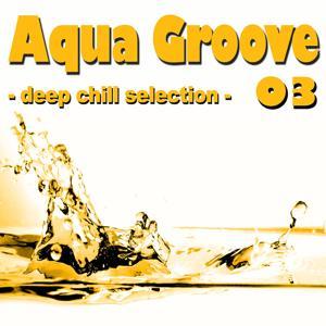 Aqua Groove 03 - Deep Chill Selection