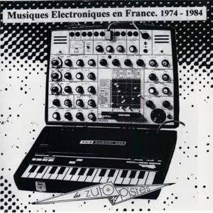 Musiques electroniques en France 1974 - 1984