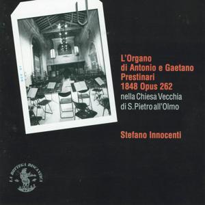L'organo di Antonio e Gaetano Prestinari (1848), Op. 262 (Chiesa Vecchia di S. Pietro all'Olmo, Milano, Italy)