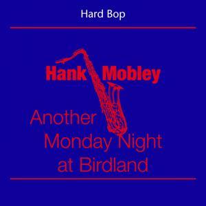 Hard Bop (Hank Mobley - Another Monday Night at Birdland)