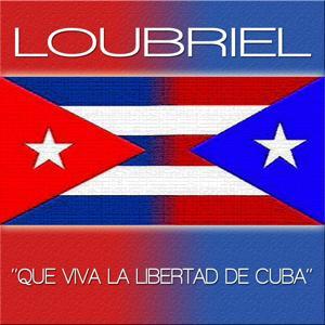 Que Viva la Libertad de Cuba