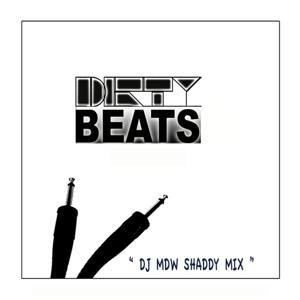 Dirty beats (Dj Mdw Shaddy Mix)