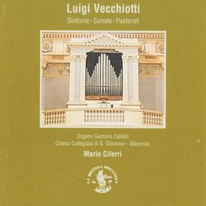 Vecchiotti: Sinfonie, Sonate, Pastorali: Organo Gaetano Callido Op. 305 (1792) (Chiesa Collegiata San Giovanni, Macerata, Italy)