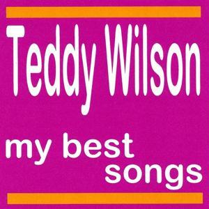 Teddy Wilson : My Best Songs