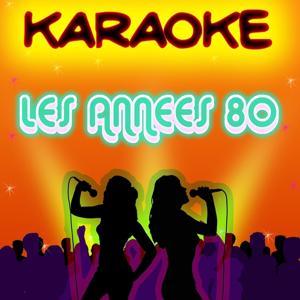 Karaoké des années 80 (Versions karaoké instrumental)