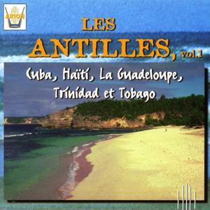 Les Antilles, vol. 1 : Cuba, Haiti, La Guadeloupe, Trinidad et Tobago