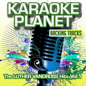 The Luther Vandross Hits, Vol. 1 (Karaoke Planet)