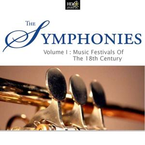 The Symphonies Vol. 1: Music Festivals Of The 18th Century (Chateau Music Of Classicism)