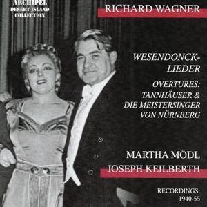 Richard Wagner : Wesendonck-Lieder Overtures (Recordings 1940-1955)