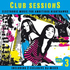 Club Sessions Vol. 3 - Music For Ambitious Nighthawks (incl. 2 exclusive Club Session Mixes)