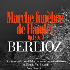 Berlioz: Marche Funèbre de Hamlet, Op.18 No. 3