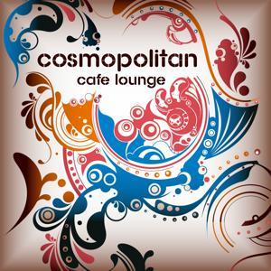 Cosmopolitan Café Lounge Vol.1 (For Island Chill Bar Lovers)