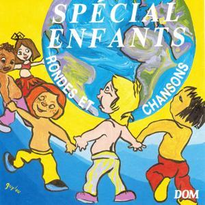 Spécial enfants : Rondes et chansons (20 chansons pour les petits)
