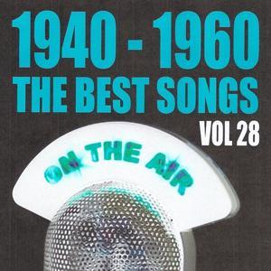 1940 - 1960 The Best Songs, Vol. 28