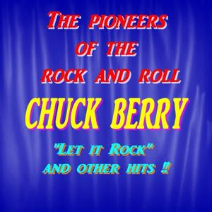 The Pioneers of the Rock and Roll : Chuck Berry (Let It Rock)