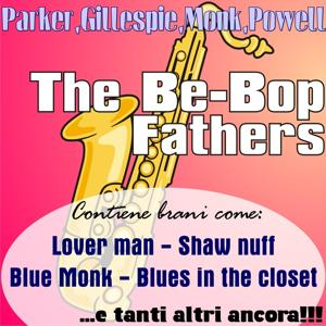 The be-bop fathers