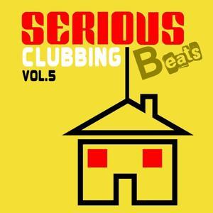 Serious Beats Clubbing, Vol. 5