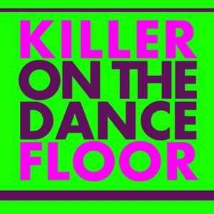 Killer On the Dancefloor