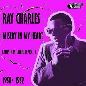 Early Ray Charles, Vol. 2 (Misery In My Heart 1950 - 1952)