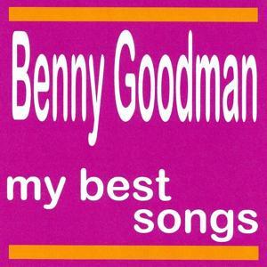 Benny Goodman : My Best Songs
