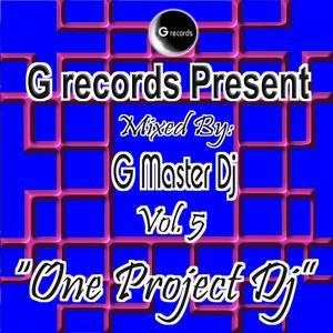 One Project DJ Mixed By G Master DJ, Vol. 5 (G Records Presents G Master DJ)