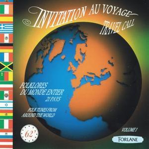 Invitation au voyage (Travel Call) (Folklores du monde entier : 21 pays)